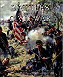 Battles of the Civil War, 1861-1865 : From Fort Sumter to Petersburg