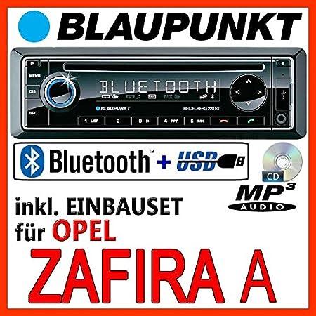 Opel Zafira A - BLAUPUNKT Heidelberg 220 BT - CD/MP3/USB Autoradio inkl. Bluetooth - Einbauset