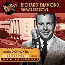 Richard Diamond, Private Detective, Vol. 1  by Hollywood 360 Narrated by Dick Powell, full cast
