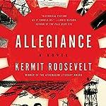 Allegiance: A Novel | Kermit Roosevelt