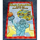 The Magic School Bus Builds the Statue of Liberty (Scholastic Reader, Level 2)