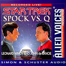 Star Trek: Spock vs. Q (Adapted) Audiobook by Leonard Nimoy Narrated by Leonard Nimoy, John de Lancie
