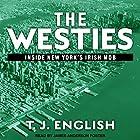 The Westies: Inside New York's Irish Mob Hörbuch von T. J. English Gesprochen von: James Anderson Foster