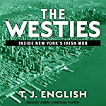 The Westies: Inside New York's Irish Mob | T. J. English