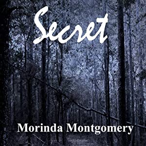 Secret | [Morinda Montgomery]