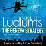 Robert Ludlum's The Geneva Strategy | Robert Ludlum,Jamie Freveletti