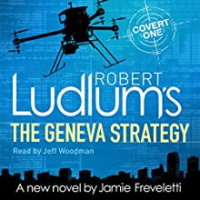Robert Ludlum's The Geneva Strategy Audiobook by Robert Ludlum, Jamie Freveletti Narrated by Jeff Woodman