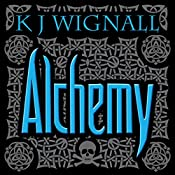 Alchemy: Mercian Trilogy, Book 2 | K. J. Wignall