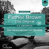 Das Verschwinden von Vaudrey (Father Brown - Das Original 38) | Gilbert Keith Chesterton
