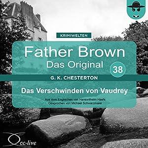 Das Verschwinden von Vaudrey (Father Brown - Das Original 38) Hörbuch