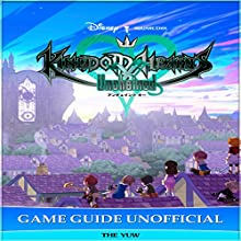 Kingdom Hearts Unchained X Game Guide Unofficial Audiobook by  The Yuw Narrated by Tim Titus