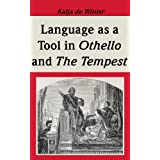 "The use of language as a tool in a post-colonialist reading of Othello and The Tempestvon ""Katja de Winter"""