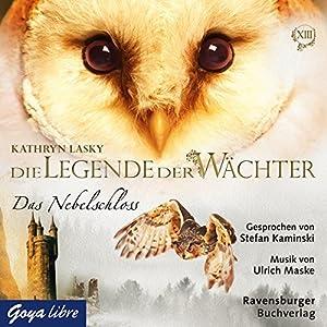 Das Nebelschloss (Die Legende der Wächter 13) Hörbuch