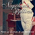 Napoleon's Buttons: 17 Molecules That Changed History Audiobook by Penny Le Couteur, Jay Burreson Narrated by Laural Merlington