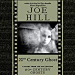 20th Century Ghost: A Short Story from '20th Century Ghosts'   Joe Hill
