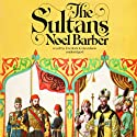 The Sultans Audiobook by Noel Barber Narrated by Frederick Davidson