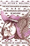 The Doctor in Spite of Himself & The Bourgeois Gentleman: The Actors Moliere Vol. 2