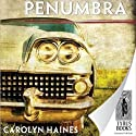 Penumbra (       UNABRIDGED) by Carolyn Haines Narrated by Suehyla El Attar