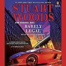 Barely Legal | Livre audio Auteur(s) : Stuart Woods, Parnell Hall Narrateur(s) : Tony Roberts