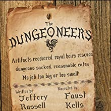 The Dungeoneers (       UNABRIDGED) by Jeffery Russell Narrated by Faust Kells