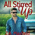 All Stirred Up Audiobook by Z. A. Maxfield Narrated by Biff Summers