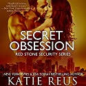 Secret Obsession: Red Stone Security Series, Book 12 Audiobook by Katie Reus Narrated by Sophie Eastlake