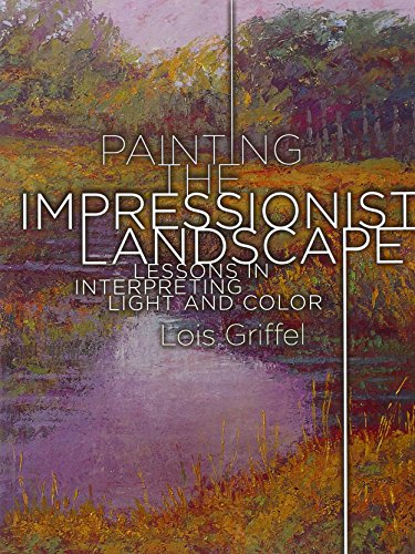 Painting the Impressionist Landscape: Lessons in Interpreting Light and Color (Impressionistic Painting compare prices)