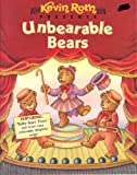 img - for Kevin Roth Presents; Unbearable Bears book / textbook / text book