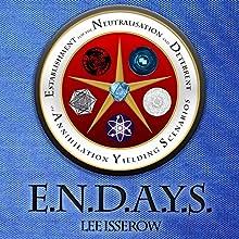 E.N.D.A.Y.S.: ENDAYS, Book 1 | Livre audio Auteur(s) : Lee Isserow Narrateur(s) : Lee Isserow