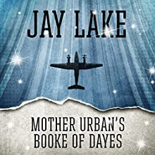 Mother Urban's Booke of Dayes (       UNABRIDGED) by Jay Lake Narrated by Victor Bevine