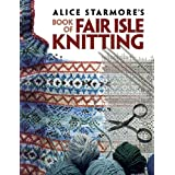 Alice Starmore's Book of Fair Isle Knittingby Alice Starmore