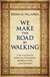 We Make the Road by Walking: A Year-L...