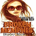Broken Memphis: Little Memphis MC, Book 2 Audiobook by Bijou Hunter Narrated by Meghan Kelly