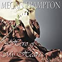 Hero of My Heart Audiobook by Megan Frampton Narrated by Lesley Ann Fogle