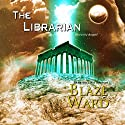 The Librarian Audiobook by Blaze Ward Narrated by Matt Weight