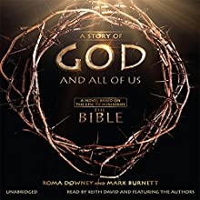 A Story of God and All of Us: A Novel Based on the Epic TV Miniseries 'The Bible' Audiobook by Roma Downey, Mark Burnett Narrated by Roma Downey, Mark Burnett, Keith David