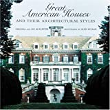 Great American Houses and Their Architectural Styles (1558597506) by McAlester, Virginia