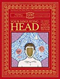 Your Disgusting Head: The Darkest, Most Offensive and Moist Secrets of Your Ears, Mouth and Nose (Haggis-On-Whey World of Unbelievable Brilliance Book 2)