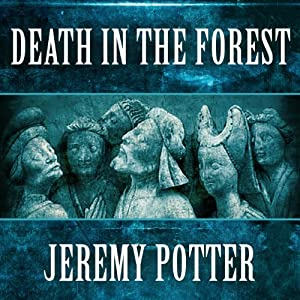 Death in the Forest | [Jeremy Potter]