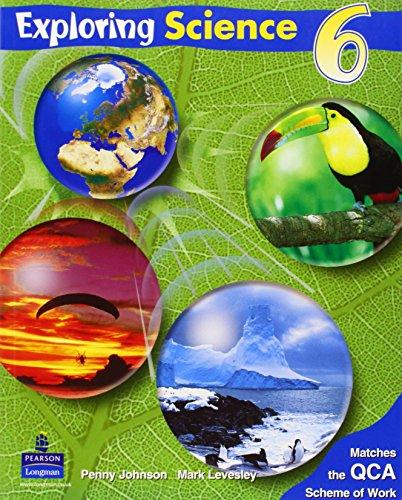 Exploring Science Pupils Book 6: Pupils' Book 6 Year 6