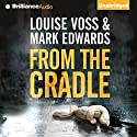 From the Cradle (       UNABRIDGED) by Mark Edwards, Louise Voss Narrated by James Clamp