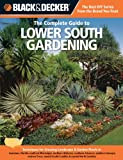 img - for Black & Decker The Complete Guide to Lower South Gardening: Techniques for Growing Landscape & Garden Plants in Louisiana, Florida, southern ... Carolina (Black & Decker Complete Guide) book / textbook / text book