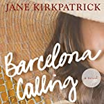 Barcelona Calling: A Novel | Jane Kirkpatrick