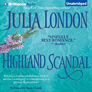 Highland Scandal: Scandalous Series, Book 2 | [Julia London]