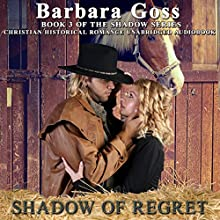 Shadow of Regret: Book 3 of the Shadow Series Audiobook by Barbara Goss Narrated by Tom Jordan