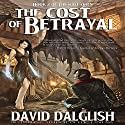 The Cost of Betrayal Audiobook by David Dalglish Narrated by C.J. McAllister