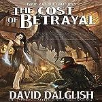 The Cost of Betrayal | David Dalglish
