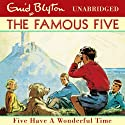 Famous Five: 11: Five Have a Wonderful Time Audiobook by Enid Blyton Narrated by Jan Francis