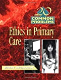 img - for Ethics in Primary Care: 1st (First) Edition book / textbook / text book
