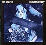 Remote luxury (1984) by Church